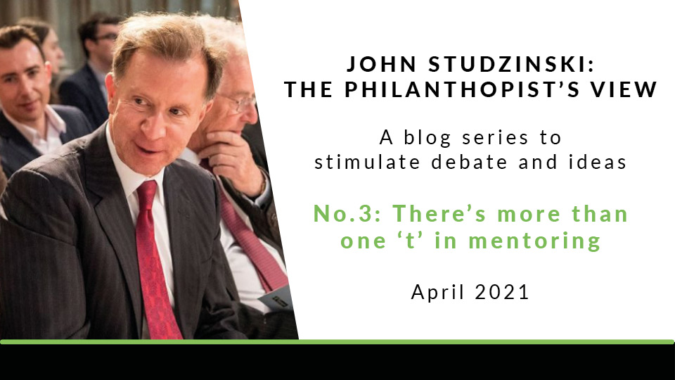 There's more than one 't' in mentoring | John Studzinski: The Philanthropist's View