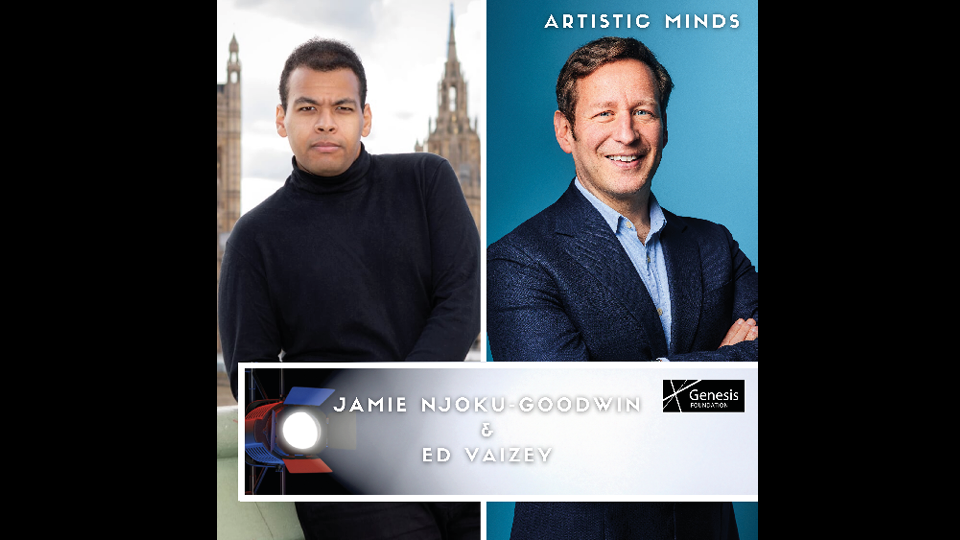 Jamie Njoku-Goodwin & Ed Vaizey appear in the latest episode of ARTISTIC MINDS: A Genesis Foundation Podcast
