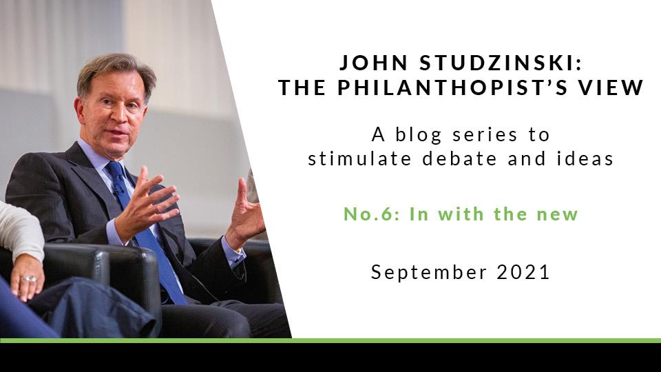 In with the new | John Studzinski: The Philanthropist's View